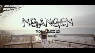 Download lagu Ngangen Ilux Id Mp3