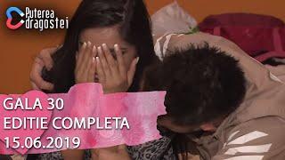 Puterea dragostei (15.06.2019) - Gala 30 Editie COMPLETA