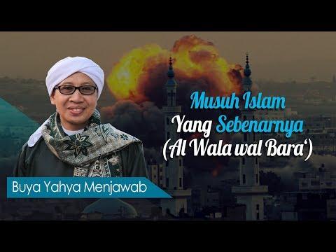 Musuh Islam Yang Sebenarnya (Al Wala wal Bara') - Buya Yahya Menjawab