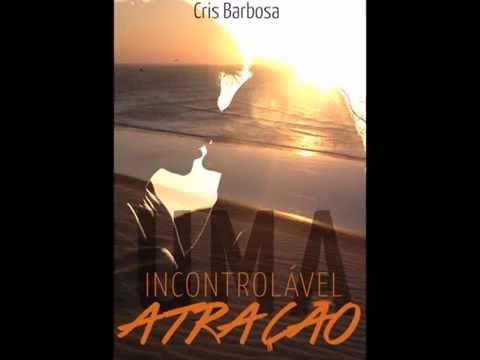 BOOK TRAILER || UMA INCONTROLÁVEL ATRAÇÃO | Cris Barbosa