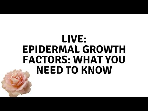 EPIDERMAL GROWTH FACTORS: WHAT YOU NEED TO KNOW for 40+ :  LIVE - Elle Leary Artistry