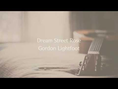 Dream Street Rose   Gordon Lightfoot   Lyrics ☾☀