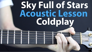 Gambar cover Coldplay - Sky Full of Stars: Acoustic Guitar Lesson