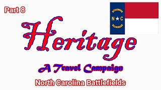Heritage Travel Campaign-Part 8 (North Carolina Battlefields)