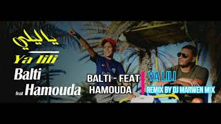 New Remix Balti - Ya Lili Feat Hamouda - Dj Marwen Mix (Jingle )
