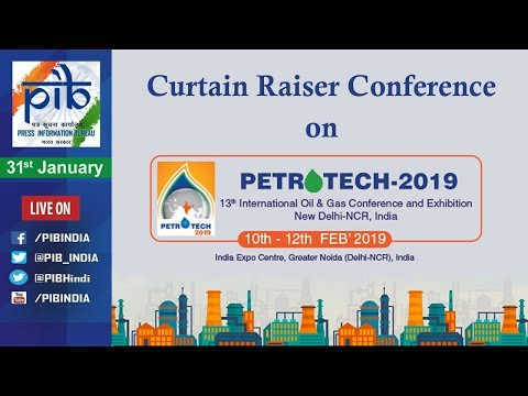 Curtain Raiser Conference on PETROTECH-2019