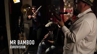 Mr Bamboo   Eurovision edited 05 05 17