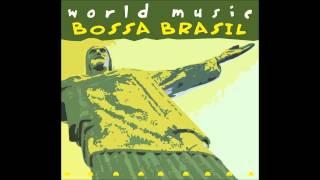 The Girl From Ipanema - World Music Bossa Brasil