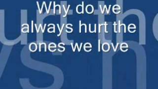 Why Do We Always Hurt The Ones We Love Lyrics Dan Hill