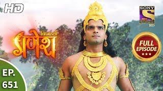 Vighnaharta Ganesh - Ep 651 - Full Episode - 18th February, 2020