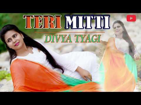 INDEPENDENCE DAY Special 2019   Teri Mitti - Kesari   B Praak   Female Version   Divya Tyagi