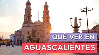 Qué Ver En Aguascalientes 🇲🇽 | 10 Lugares Imprescindibles