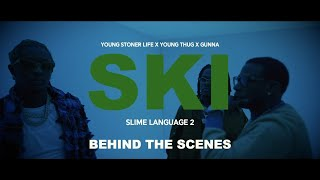 Young Thug & Gunna - Ski [Behind The Scenes] | Young Stoner Life