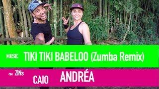 Tiki Tiki Babeloo (Zumba Remix)