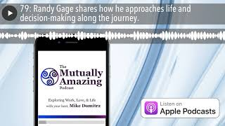 79: Randy Gage shares how he approaches life and decision-making along the journey.