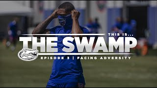 This Is... The Swamp - Episode 3: Facing Adversity