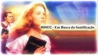 Em Busca da Santificação - Pr. Samuel Ramos