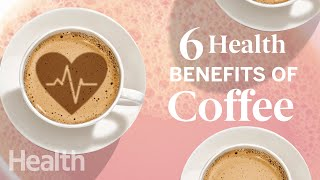 6 Ways Coffee Benefits Your Health | Deep Dives | Health
