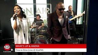 Tine Te Bine LIVE La Kiss FM   What's Up Andra