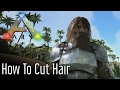 How to Cut Hair in ARK Survival Evolved