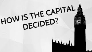 How is the Capital City of a Country decided?
