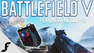 Playing Battlefield 5 at 4K 100 FPS!