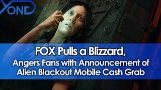 FOX Pulls a Blizzard, Angers Fans with Announcement of Alien Blackout Mobile Cash Grab
