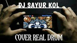 DJ SAYUR KOL - COVER REAL DRUM