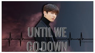 UNTIL WE GO DOWN EP. 5 [BTS Jungkook FF]