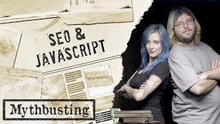 JavaScript: SEO Mythbusting