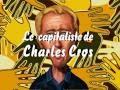 LMP_LE CAPITALISTE DE CHARLES CROS