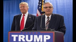 Trump is 'strongly considering' pardoning Sheriff Joe Arpaio