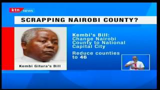 KTN Prime : A Bill has been proposed to scrap Nairobi County and reduce number of Counties