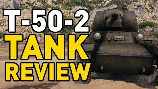 World of Tanks || T-50-2 - Tank Review