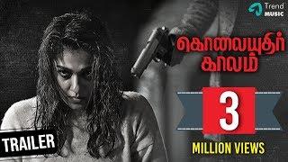 Kolaiyuthir Kaalam Trailer