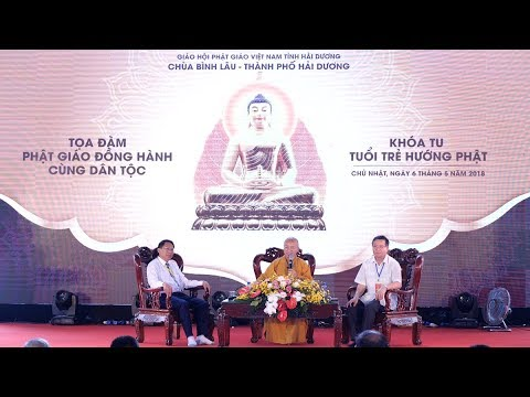 Tọa đàm: Phật giáo đồng hành cùng dân tộc - TT. Thích Nhật Từ, TS. Bùi Hữu Dược, LS Lê Thanh Sơn