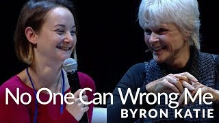 No One Can Wrong Me—The Work Of Byron Katie®