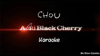 Acid Black Cherry - Chou [KARAOKE] no full
