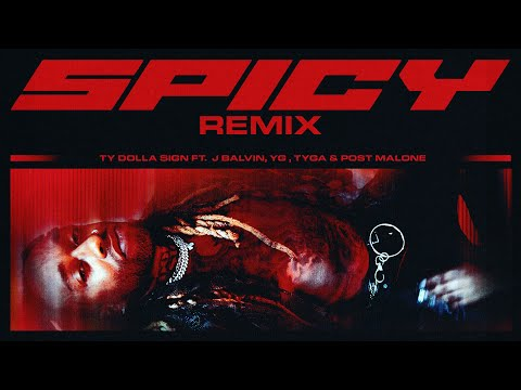 Ty Dolla Sign - Spicy remix (feat. J Balvin, YG, Tyga & Post Malone)