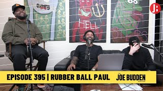 The Joe Budden Podcast - Rubber Ball Paul