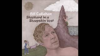 Bill Callahan Released