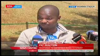 FKF President-Nick Mwendwa reacts to Sofapaka's reinstatement in the KPL season