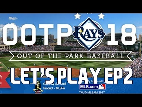 Out of the Park Baseball (OOTP) 18: Tampa Bay Rays Let's Play - 2017 Midseason Part 1 [EP2]