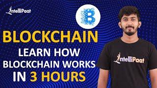 Blockchain Tutorial | What Is Blockchain | Intellipaat
