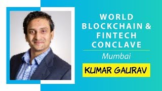 Cashaa - The Next Gen. Banking Platform by Kumar Gaurav @ World Blockchain Technology, Mumbai