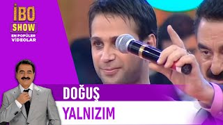 Doğuş   Yalnızım (İbo Show 2006)