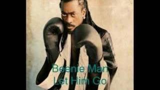 Beenie Man- Let Him Go