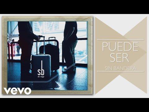 Sin Bandera - Puede Ser (Cover Audio)