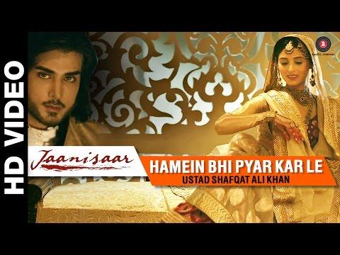 Hamein Bhi Pyar Kar Le - Jaanisaar  Shreya Ghoshal