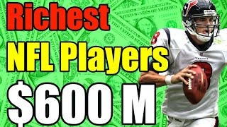 TOP 15 Richest NFL Players of ALL TIME